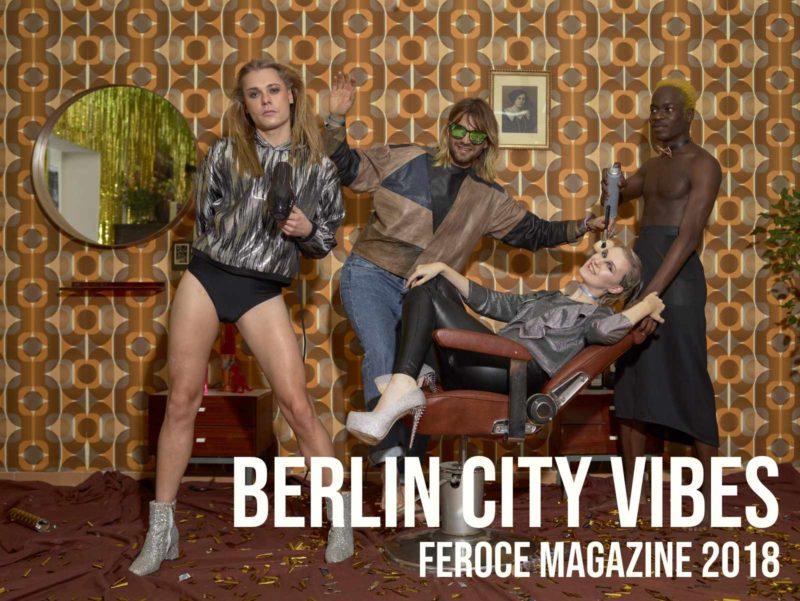 Berlin City Vibes -Féroce Magazine: APRIL 2019